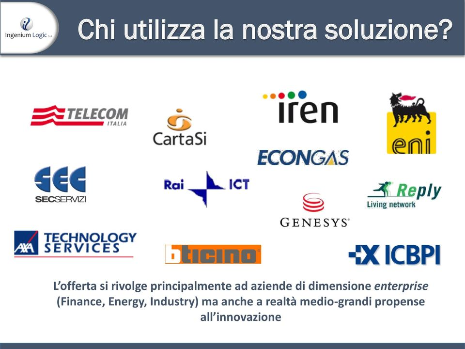 di dimensione enterprise (Finance, Energy,