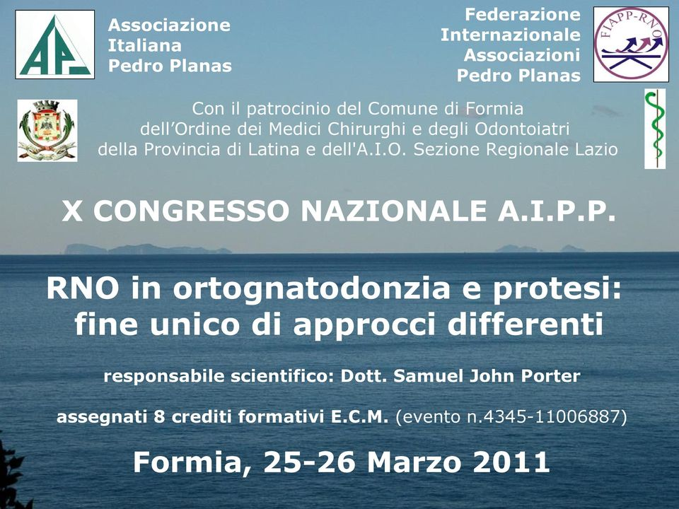 ortognatodonzia e protesi: fine unico di approcci differenti responsabile scientifico: Dott.