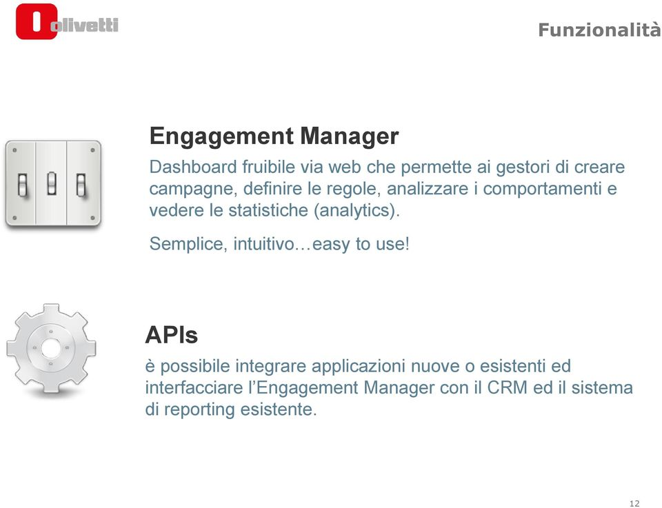 (analytics). Semplice, intuitivo easy to use!