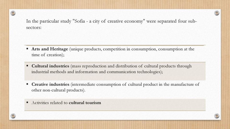 distribution of cultural products through industrial methods and information and communication technologies); Creative