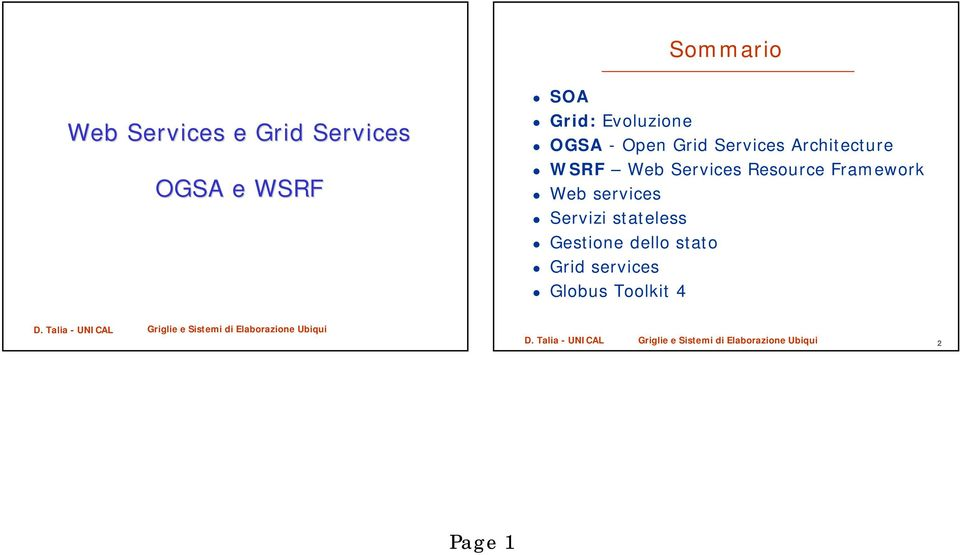 Services Resource Framework Web services Servizi stateless