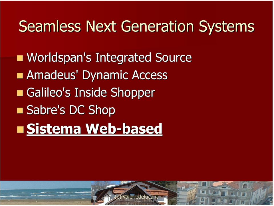 Amadeus' Dynamic Access Galileo's
