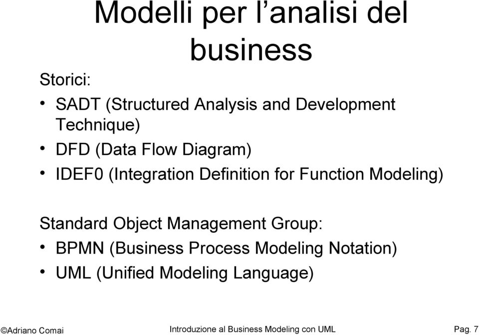 Function Modeling) Standard Object Management Group: BPMN (Business Process