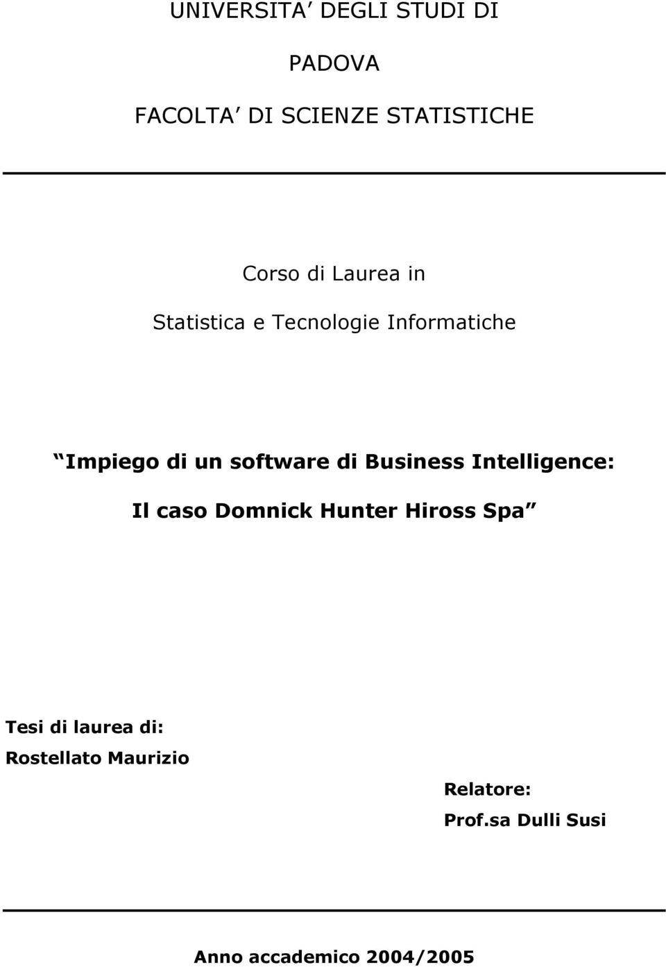 Business Intelligence: Il caso Domnick Hunter Hiross Spa Tesi di laurea
