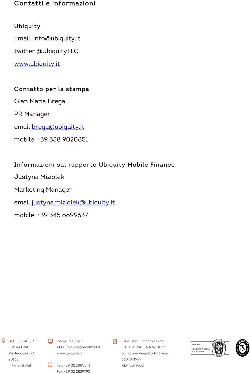 it mobile: +39 338 9020851 Informazioni sul rapporto Ubiquity Mobile Finance