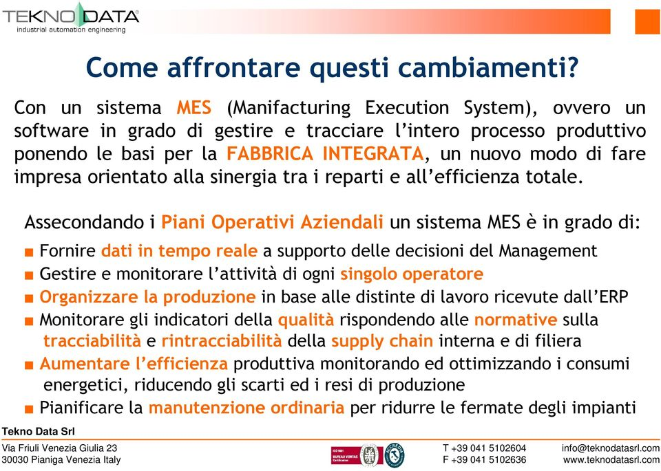 impresa orientato alla sinergia tra i reparti e all efficienza totale.