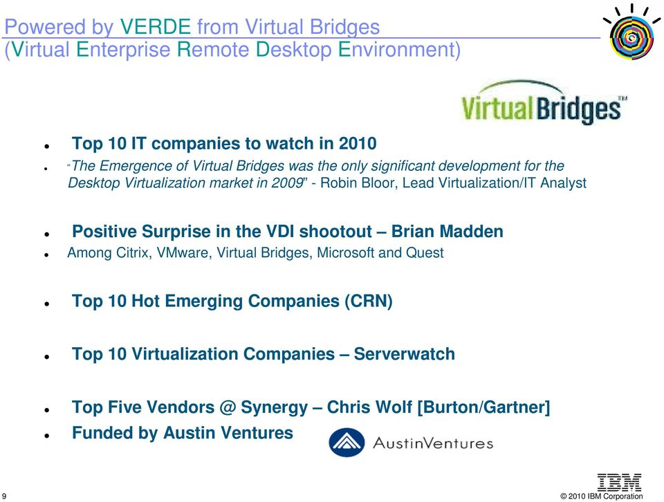 Analyst Positive Surprise in the VDI shootout Brian Madden Among Citrix, VMware, Virtual Bridges, Microsoft and Quest Top 10 Hot Emerging