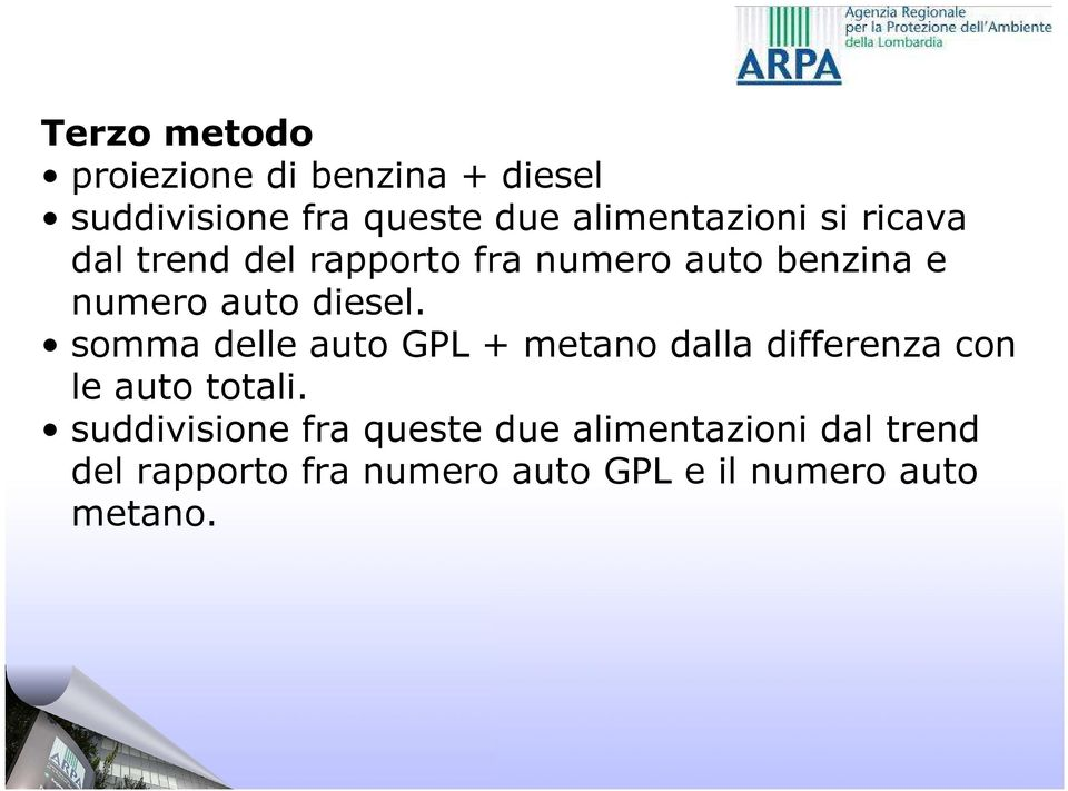 somma delle auto GPL + metano dalla differenza con le auto totali.