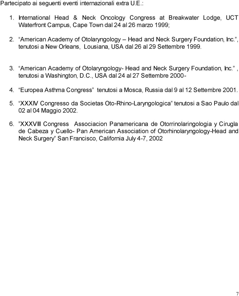 American Academy of Otolaryngology- Head and Neck Surgery Foundation, Inc., tenutosi a Washington, D.C., USA dal 24 al 27 Settembre 2000-4.