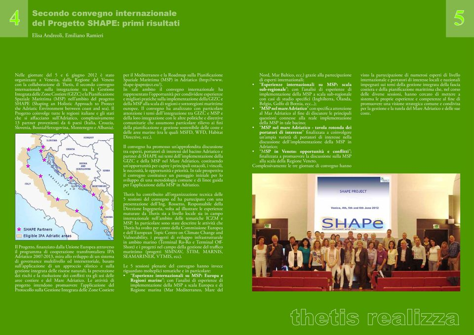 del progetto SHAPE (Shaping an Holistic Approach to Protect the Adriatic Environment between coast and sea).