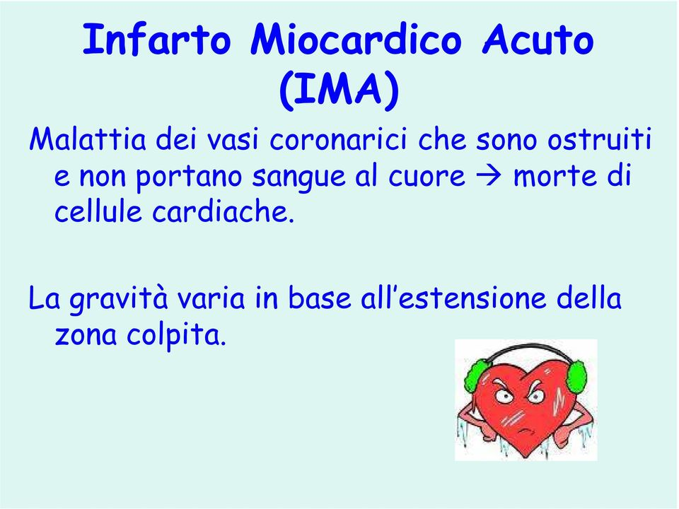 sangue al cuore morte di cellule cardiache.
