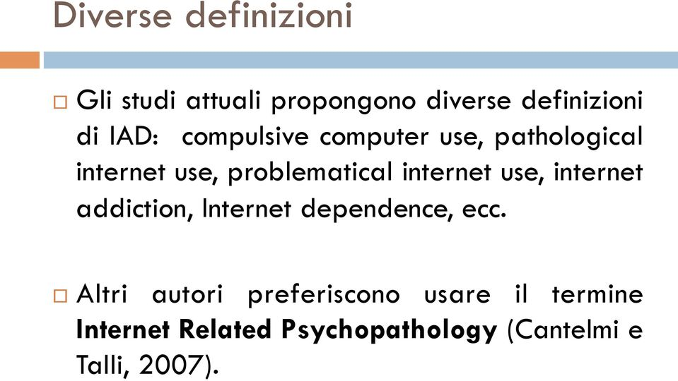 internet use, internet addiction, Internet dependence, ecc.