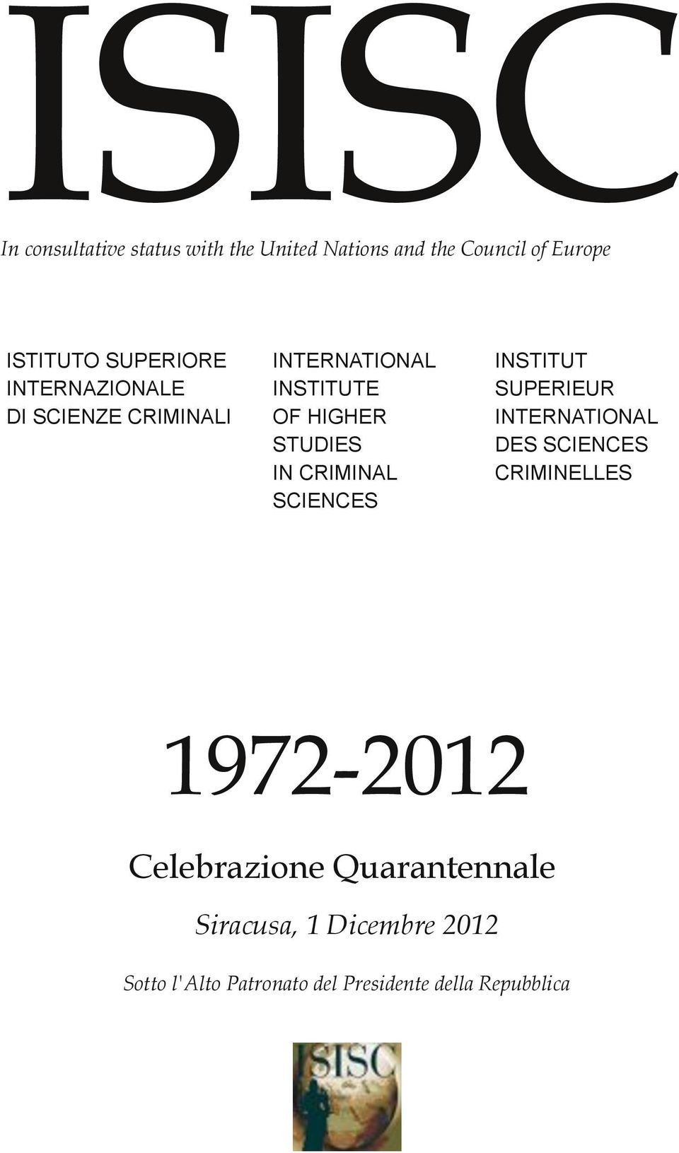 CRIMINAL SCIENCES INSTITUT SUPERIEUR INTERNATIONAL DES SCIENCES CRIMINELLES 1972-2012