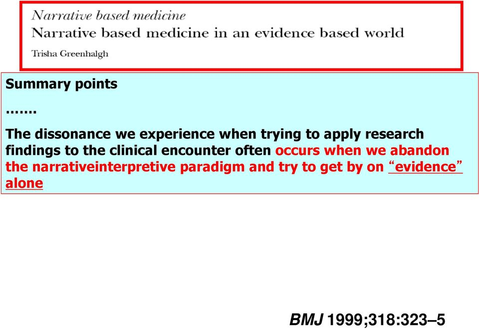 research findings to the clinical encounter often occurs