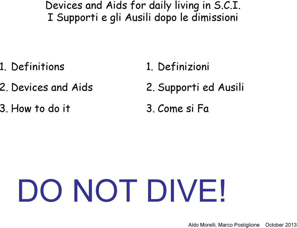 Definitions 2. Devices and Aids 3. How to do it 1.