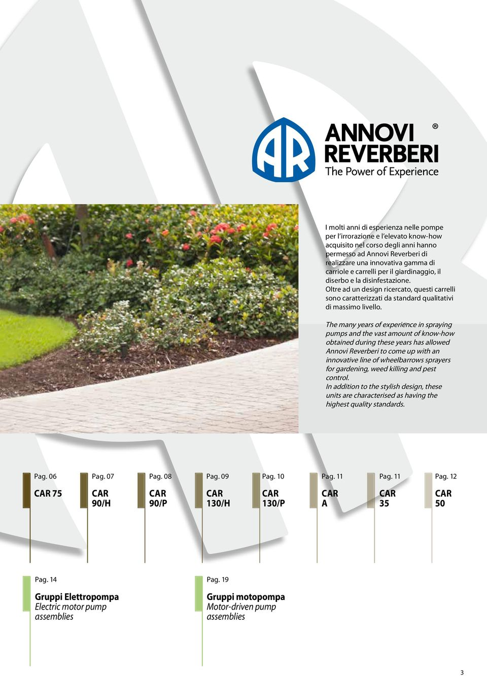The many years of experience in spraying pumps and the vast amount of know-how obtained during these years has allowed Annovi Reverberi to come up with an innovative line of wheelbarrows sprayers for