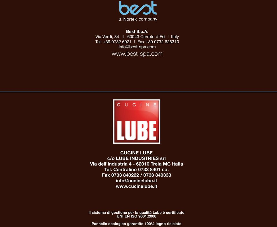 com www.best-spa.com CUCINE LUBE c/o LUBE INDUSTRIES srl Via dell Industria 4-6200 Treia MC Italia Tel.