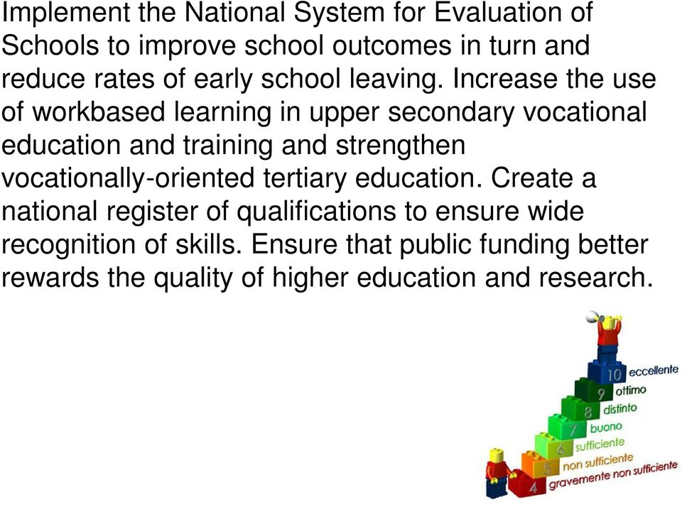 Increase the use of workbased learning in upper secondary vocational education and training and strengthen
