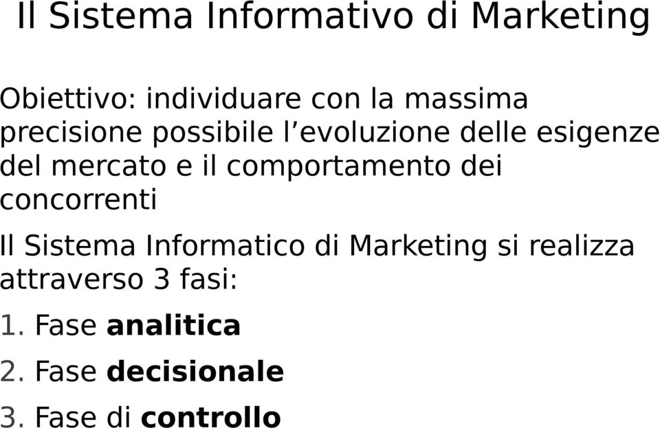 comportamento dei concorrenti Il Sistema Informatico di Marketing si