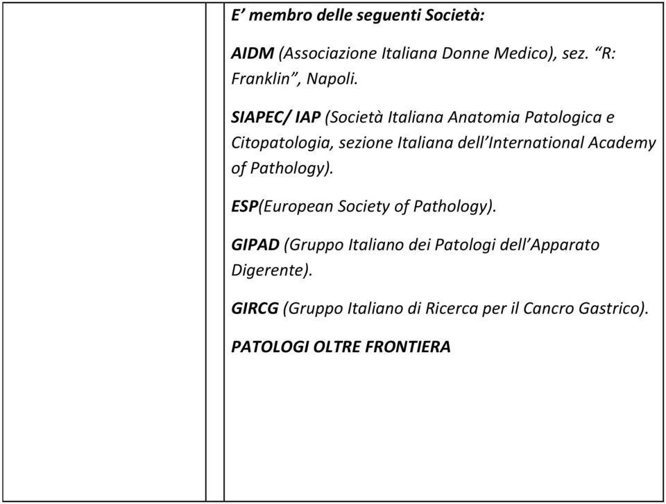 Academy of Pathology). ESP(European Society of Pathology).