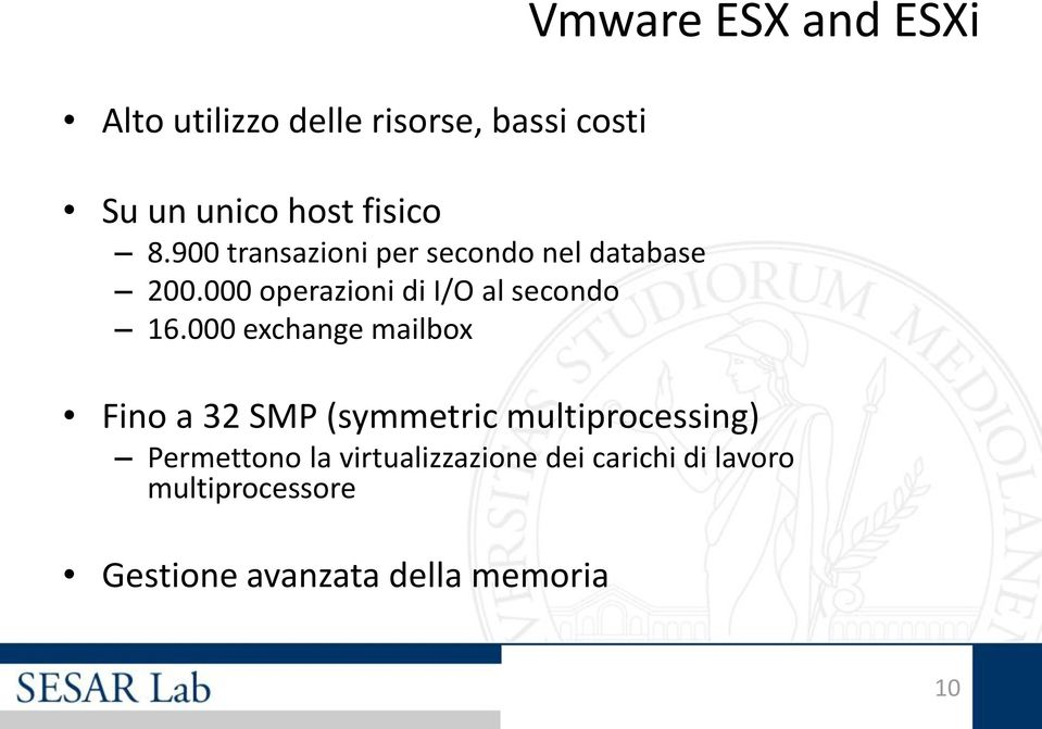000 exchange mailbox Vmware ESX and ESXi Fino a 32 SMP (symmetric multiprocessing)