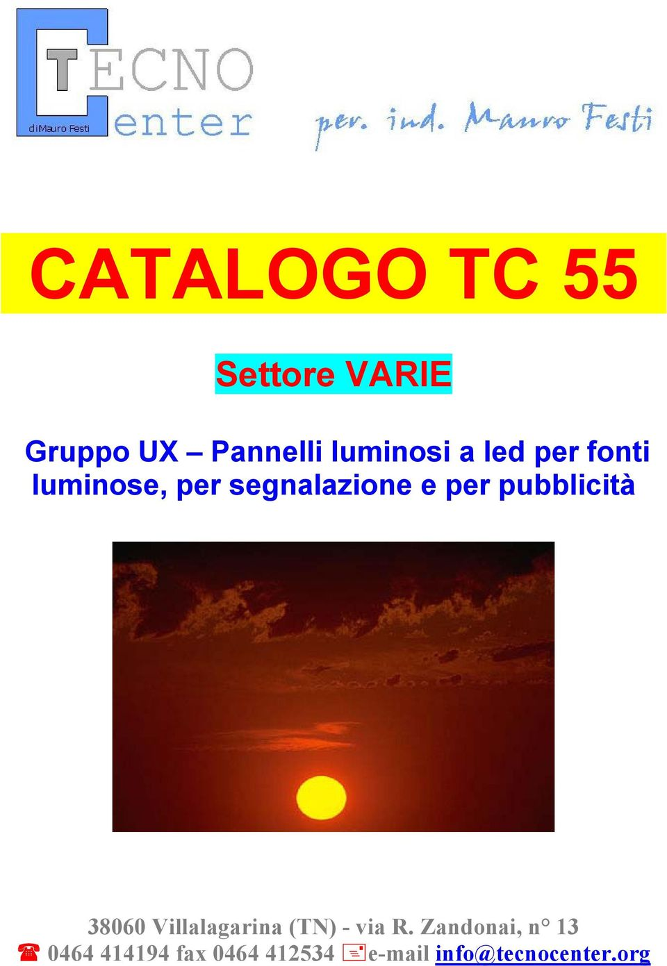 led per fonti luminose, per