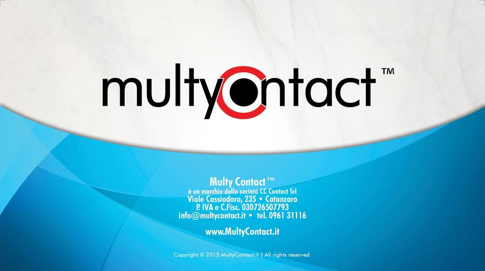 030726507793 info@multycontact.it tel. 0961 31116 www.