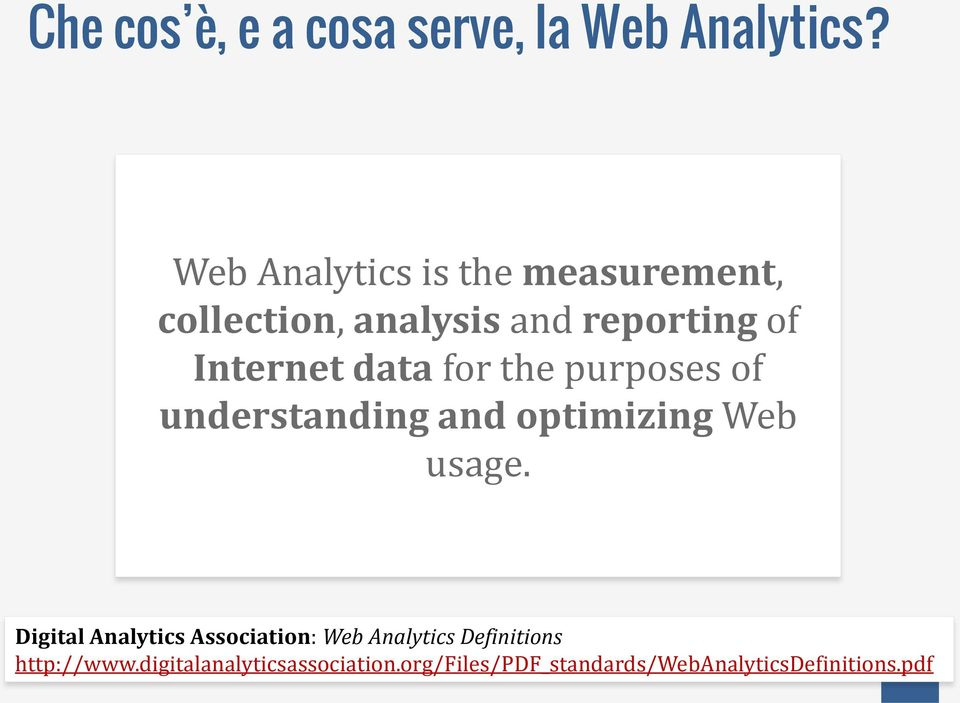 data for the purposes of understanding and optimizing Web usage.