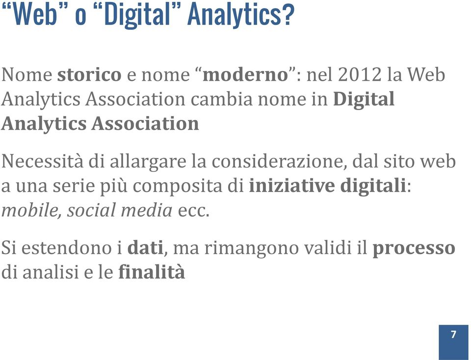 Digital Analytics Association Necessità di allargare la considerazione, dal sito web a