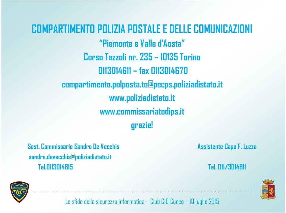 poliziadistato.it www.poliziadistato.it www.commissariatodips.it grazie! Sost.