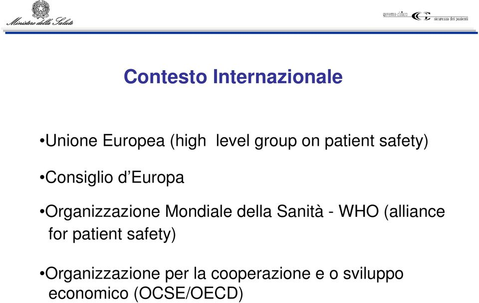 della Sanità - WHO (alliance for patient safety)