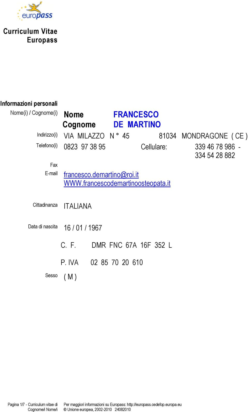54 28 882 Fax E-mail francesco.demartino@roi.it WWW.francescodemartinoosteopata.