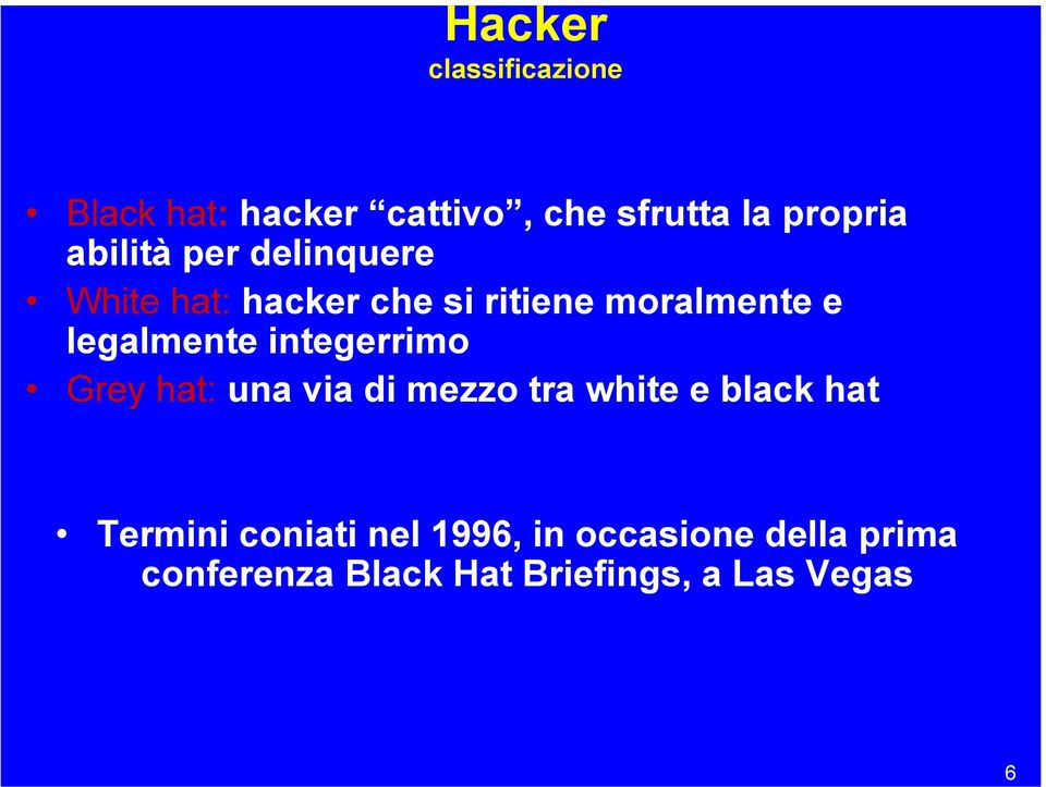 legalmente integerrimo Grey hat: una via di mezzo tra white e black hat