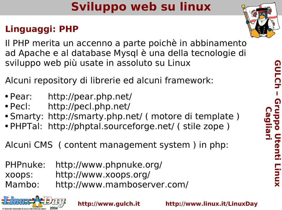 net/ Pecl: http://pecl.php.net/ Smarty: http://smarty.php.net/ ( motore di template ) PHPTal: http://phptal.sourceforge.