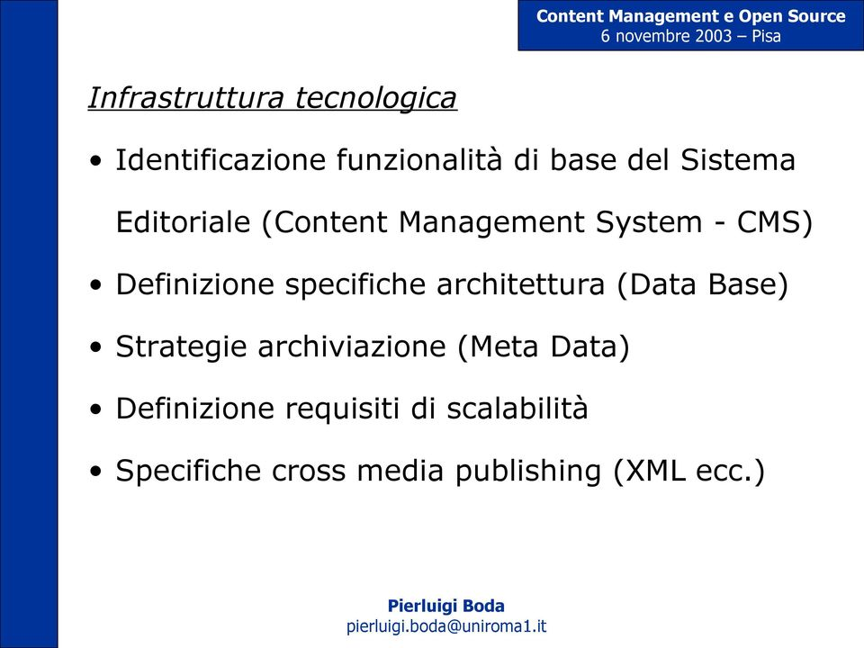 specifiche architettura (Data Base) Strategie archiviazione (Meta Data)