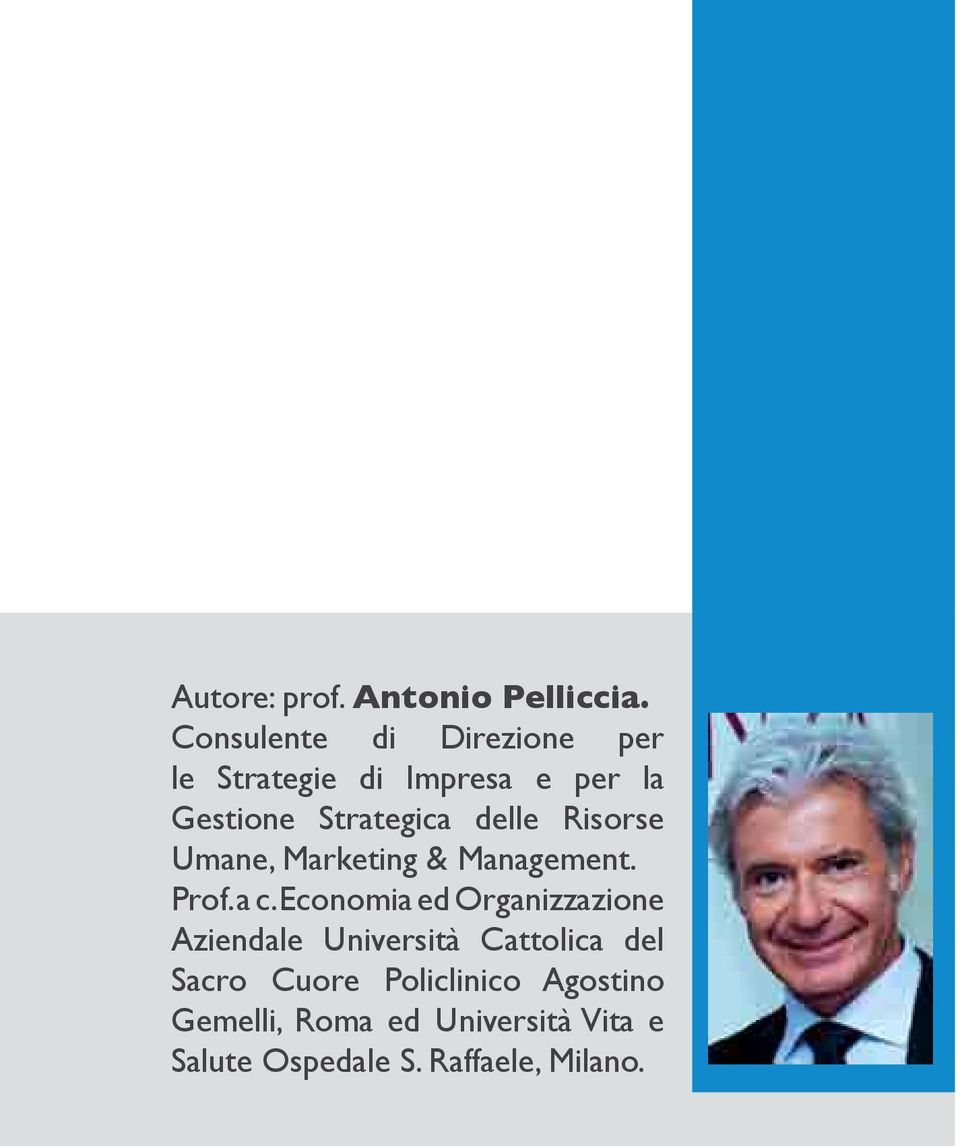 delle Risorse Umane, Marketing & Management. Prof. a c.