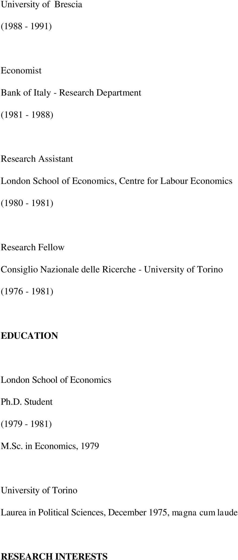 Ricerche - University of Torino (1976-1981) EDUCATION London Sch