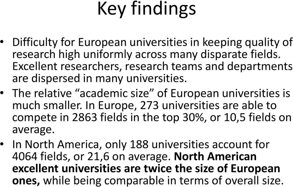 The relative academic size of European universities is much smaller.