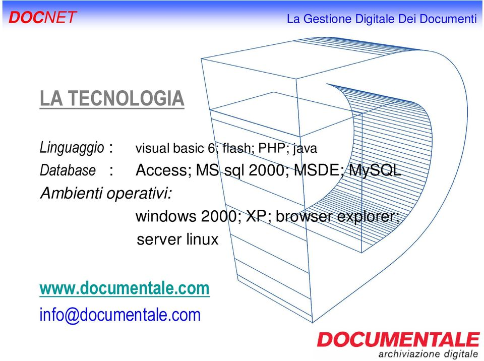 Ambienti operativi: windows 2000; XP; browser