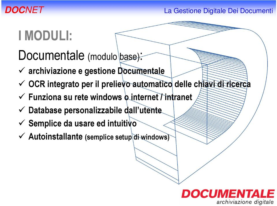su rete windows o internet / intranet Database personalizzabile dall