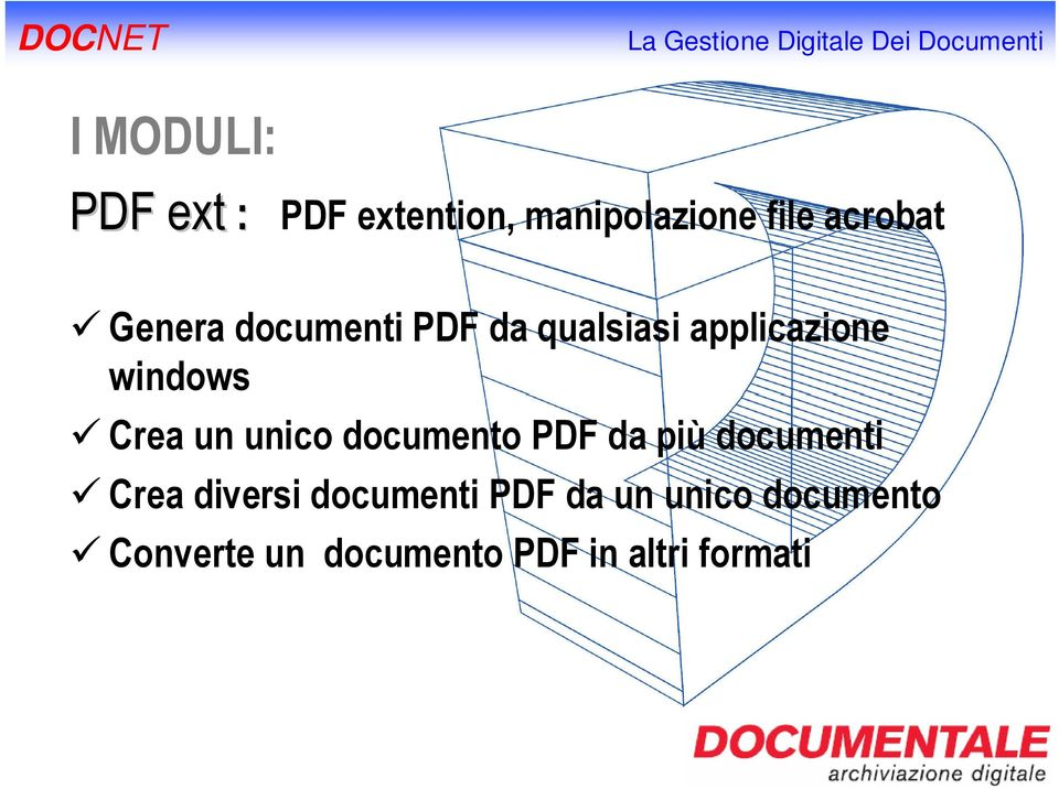 unico documento PDF da più documenti Crea diversi documenti
