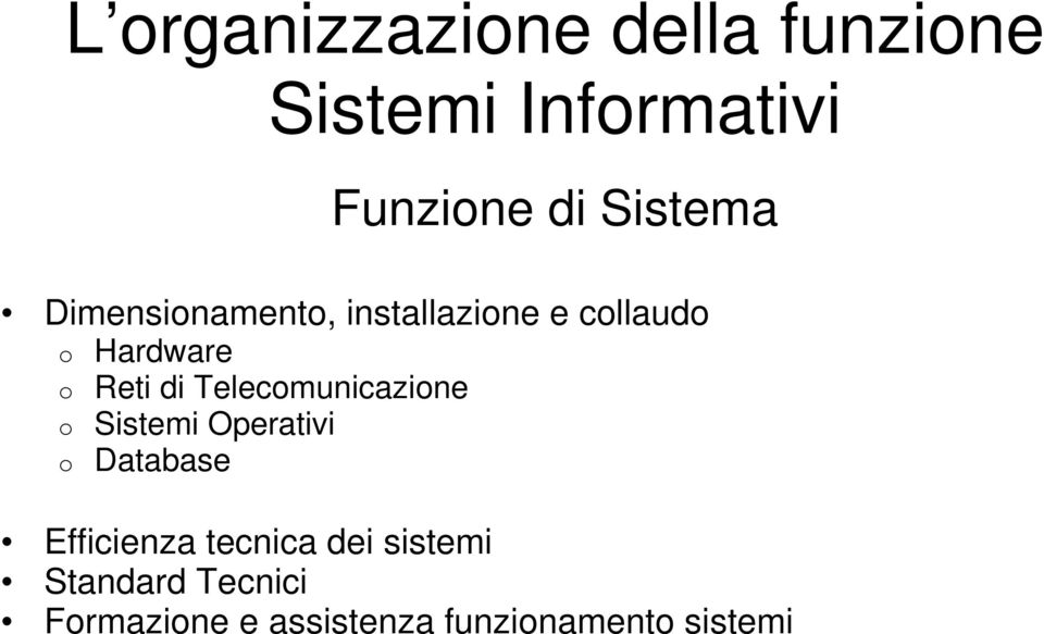 Sistemi Operativi o Database Efficienza tecnica dei