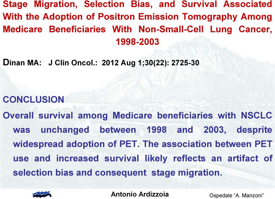 : 2012 Aug 1;30(22): 2725-30 CONCLUSION Overall survival among Medicare beneficiaries with NSCLC was unchanged between 1998