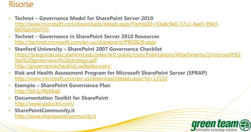 aspx Stanford University SharePoint 2007 Governance Checklist https://slacportal.slac.stanford.edu/sites/ard_public/lists/publications/attachments/2/microsoft%2 0sp%20governance%20strategy.