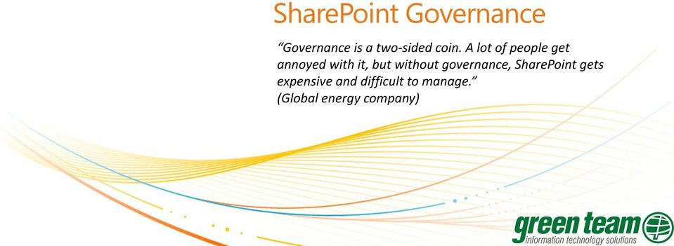 without governance, SharePoint gets expensive