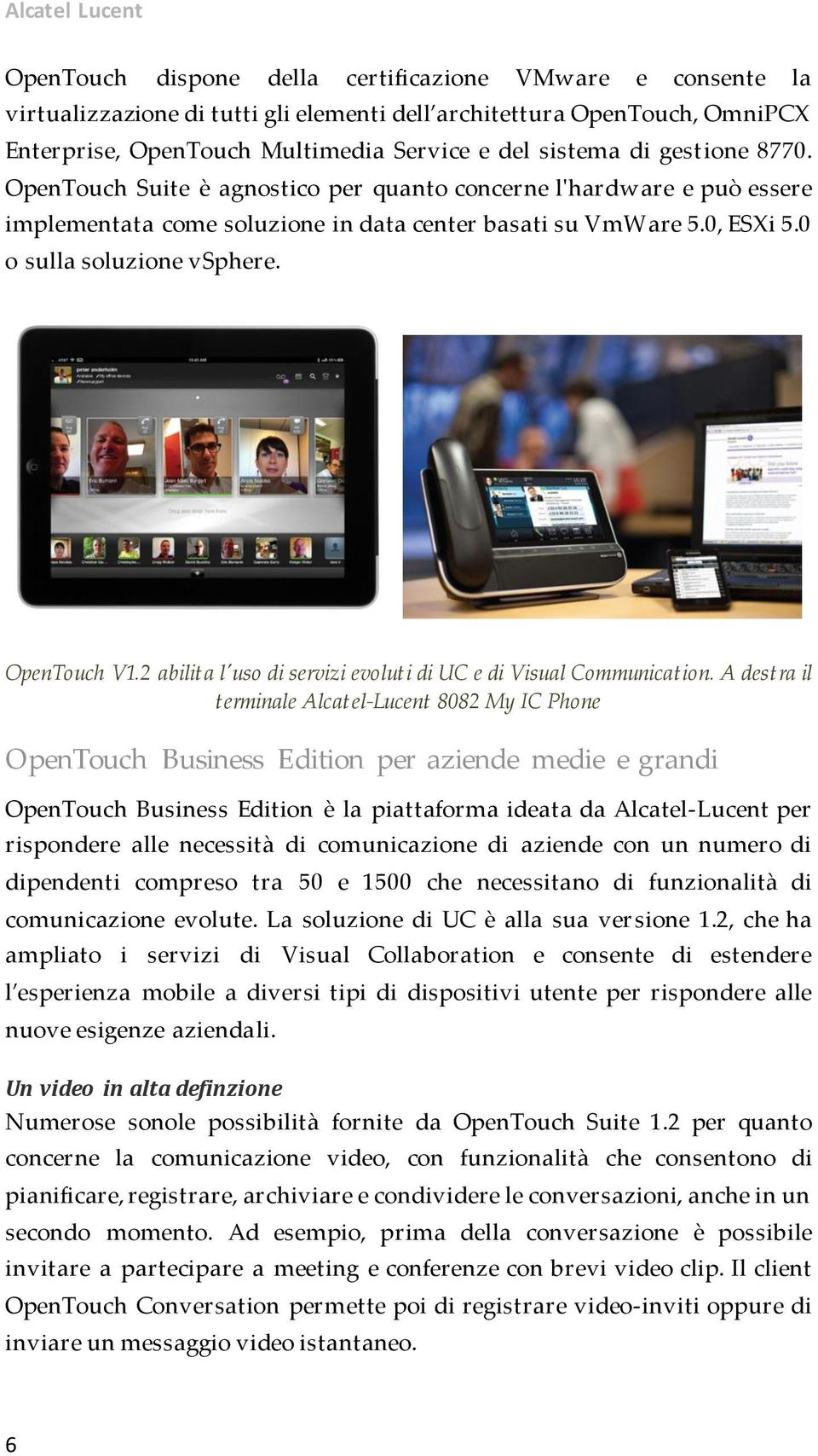 OpenTouch V1.2 abilita l'uso di servizi evoluti di UC e di Visual Communication.