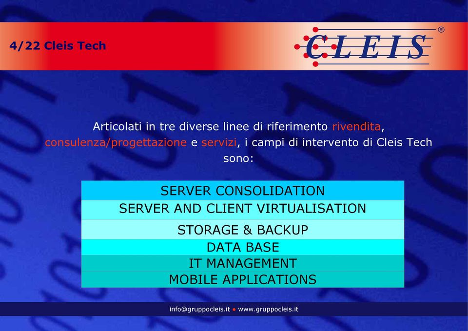 intervento di Cleis Tech sono: SERVER CONSOLIDATION SERVER AND