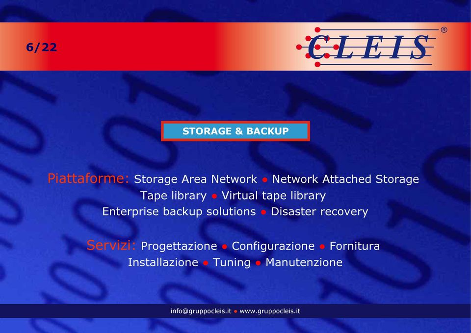 Enterprise backup solutions Disaster recovery Servizi: