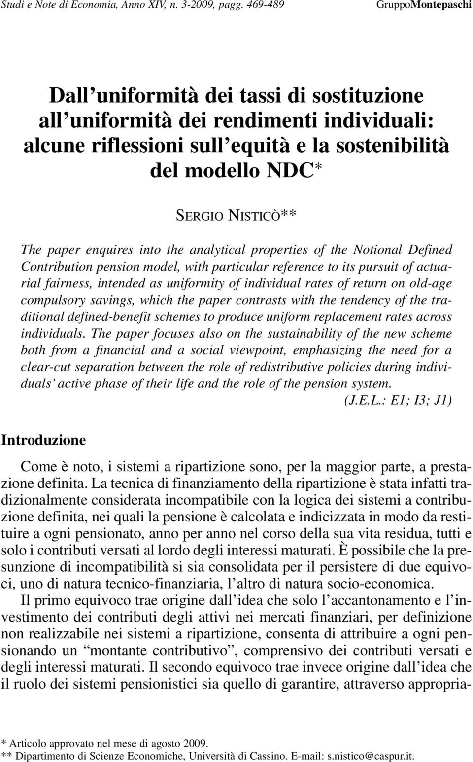 paper enquires into the analytical properties of the Notional Defined Contribution pension model, with particular reference to its pursuit of actuarial fairness, intended as uniformity of individual