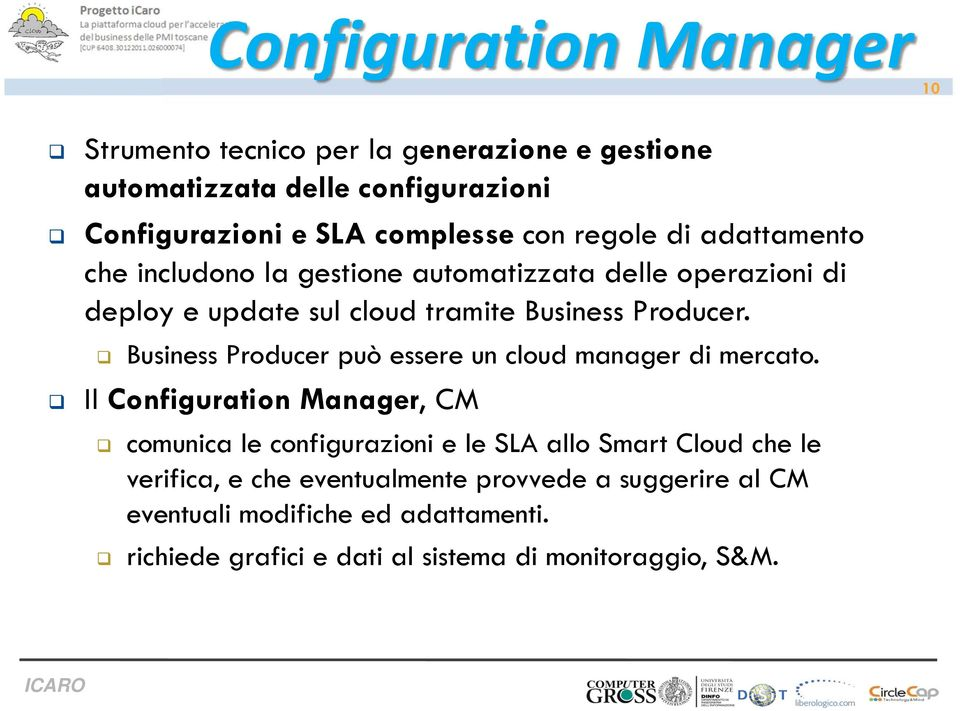 Business Producer può essere un cloud manager di mercato.